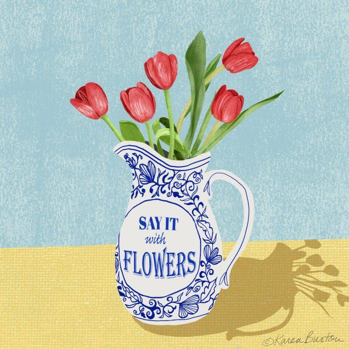Say It With Flowers | Karen Burton